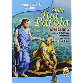Sulla Tua Parola. Messalino. Letture Della Messa Commentate Per Vivere La Parola Di Dio. Maggio-Giugno 2016