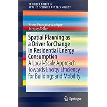 Spatial Planning As a Driver for Change in Residential Energy Consumption: A Local-scale Approach Towards Energy Efficiency for Buildings and Mobility
