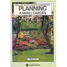 Planning A Small Garden : (Aura Garden Handbooks) by Robin Williams (1988-03-21)