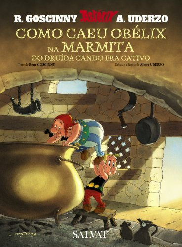 Como Caeu Obélix Na Marmita Do Druída Cando Era Cativo/How Obelix Fell into the Magic Potion When He Was a Little Boy