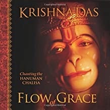 Flow of Grace: Chanting the Hanuman Chalisa [With CD]