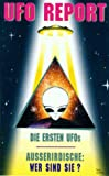 UFO-Report - Paket: Die ersten UFO's /Außerirdische - wie sehen sie aus -