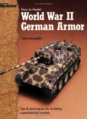 How to Model World War II German Armor por Carl McLaughlin