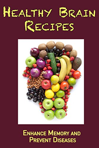 Healthy Brain Recipes: Enhance Memory  and Prevent Diseases (English Edition)