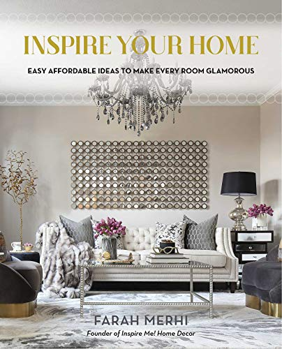 Inspire Your Home: Easy Affordable Ideas to Make Every Room Glamorous (English Edition)