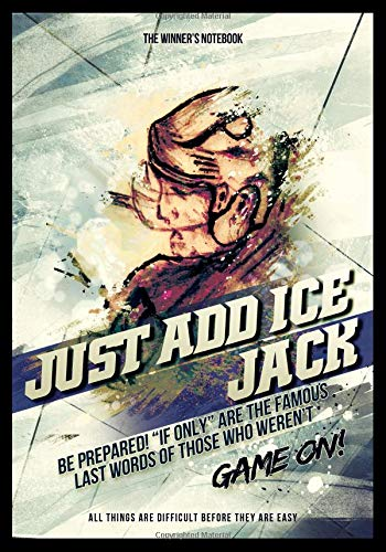 Just Add Ice Jack - Be Prepared!