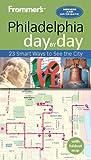 Frommer's Day by Day: Philadelphia by Reid Bramblett front cover