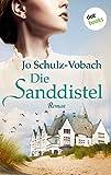 Die Sanddistel: JETZT BILLIGER KAUFEN von Jo Schulz-Vobach