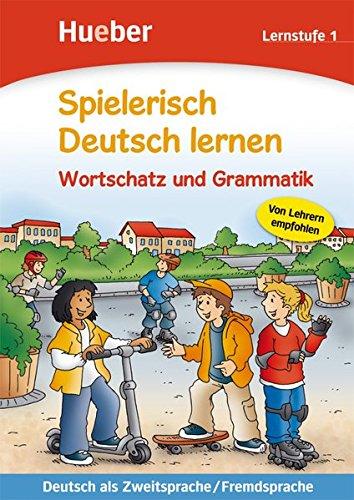 Spielerisch Deutsch lernen – Wortschatz und Grammatik – Lernstufe 1: Deutsch als Zweitsprache / Fremdsprache / Buch