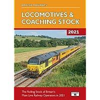 British Railways Locomotives & Coaching Stock 2021: The Rolling Stock of Britain's Mainline Railway Operators