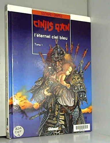 Cinjis Qan, tome 1 : L'éternel ciel bleu par Patrick Cothias, Griffo