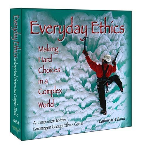 Everyday Ethics (Gnomegen Group Ethics Game) by Catharyn A. Baird (2005-08-02)
