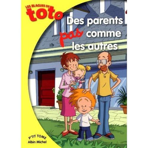Les Blagues de Toto : Des parents pas comme les autres de Fabrice Ravier (2 janvier 2015) Poche