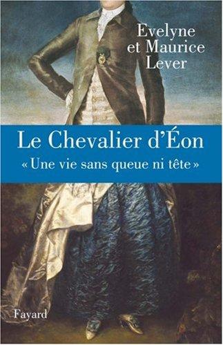 Le Chevalier d'Eon : « Une vie sans queue ni tête » par Evelyne Lever