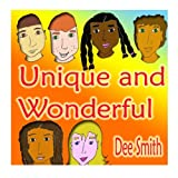 Unique and Wonderful: A Rhyming Picture Book for Children about Diversity that encourages Tolerance and discourages prejudice and racism