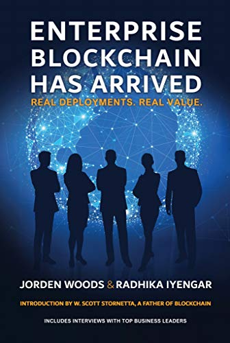 Enterprise Blockchain Has Arrived: Real Deployments. Real Value. (English Edition)