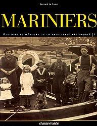 Mariniers : Tome 2, Histoire et mémoire de la batellerie artisanale
