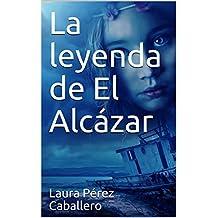 La leyenda de El Alcázar