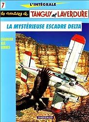 Tanguy et Laverdure L'intégrale, Tome 7 : La mystérieuse escadre Delta