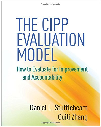The CIPP Evaluation Model: How to Evaluate for Improvement and Accountability