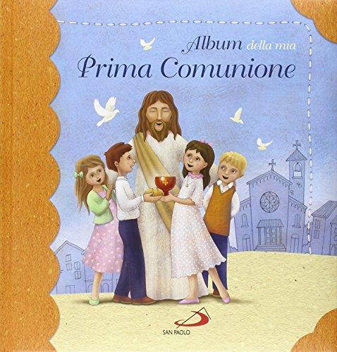 Album della mia prima comunione. Ediz. illustrata