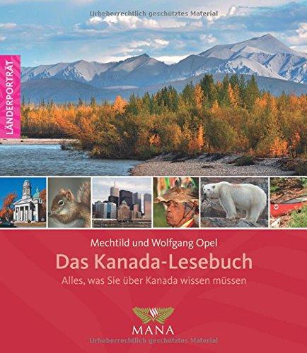 Das Kanada-Lesebuch: Alles, was Sie über Kanada wissen müssen (Länderporträt, Band 3)