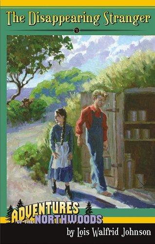 The Disappearing Stranger (Adventures of the Northwoods (Mott Media Paperback)) by Lois Walfrid Johnson (2009-10-20)