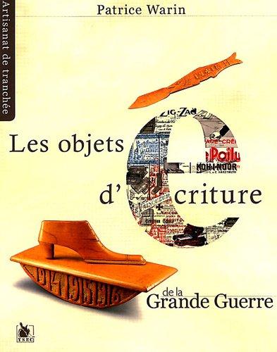 Les objets d'écriture de la Grande Guerre par Patrice Warin