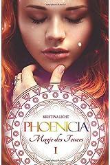Phoenicia: Magie des Feuers (Phoenicia Chroniken) Taschenbuch
