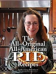 Rose's All-Original All-American Pie Recipes (English Edition)