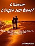Telecharger Livres DE L AMOUR A LA HAINE Mois apres mois annees apres annees elle a merite mon amour aujourd hui elle demeure mon cauchemar (PDF,EPUB,MOBI) gratuits en Francaise