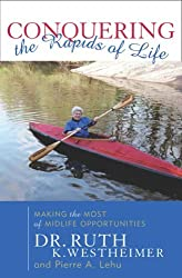 Conquering the Rapids of Life: Making the Most of Midlife Opportunities: Making the Most of Midlife Opportunites by Dr. Ruth K. Westheimer (2003-04-09)