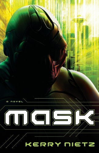 Mask by Kerry Nietz (February 01,2013)