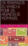 Telecharger Livres LES TENDANCES DU MARCHE POUR LES AGENCES DE VOYAGES (PDF,EPUB,MOBI) gratuits en Francaise