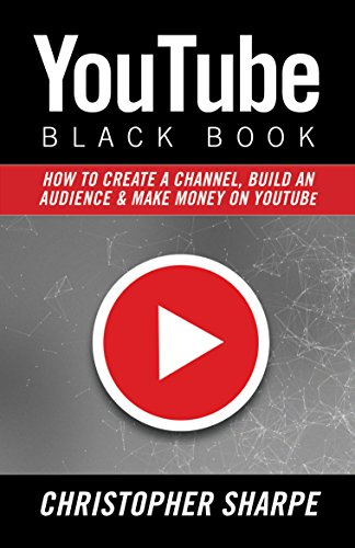 youtube-black-book-how-to-create-a-channel-build-an-audience-and-make-money-on-youtube