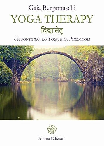 Yoga therapy. Un ponte tra lo yoga e la psicologia