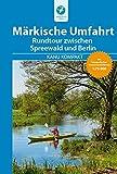 Kanu Kompakt Märkische Umfahrt: Rundtour zwischen Spreewald und Berlin, mit topografischen Wasserwanderkarten