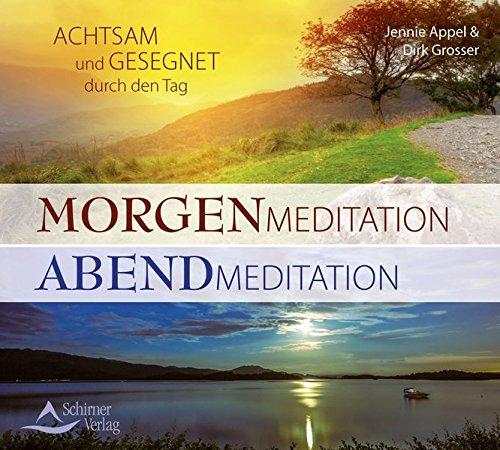 Morgenmeditation - Abendmeditation: Achtsam und gesegnet durch den Tag