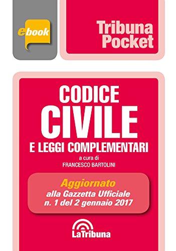 Codice civile e leggi complementari: Prima Edizione 2017 Collana Pocket