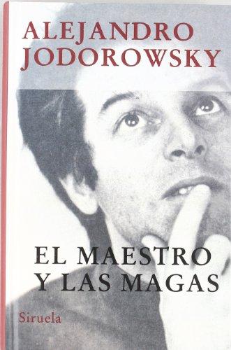 El maestro y las magas (Libros del Tiempo) por Alejandro Jodorowsky