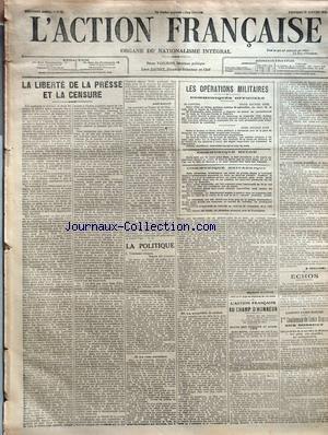 ACTION FRANCAISE (L') [No 21] du 21/01/1916 - LA LIBERTE DE LA PRESSE ET LA CENSURE PAR LEON DAUDET - LA POLITIQUE - I. TABLEAU VIVANT, LECON DE CHOSES - II. LE VETO SOCIALISTE - III. LA PROPRIETE, LA NATION PAR CHARLES MAURRAS - L'ACTION FRANCAISE AU CHAMP D'HONNEUR - QUATRE CENT CINQUANTE ET UNIEME LISTE PAR J. CHALLAMEL - ECHOS - A L'INSTITUT D'ACTION FRANCAISE - 1RE CONFERENCE DE LOUIS DIMIER - SUR BOSSUET - IDEE GENERALE DE LA CARRIERE DE BOSSUET - SON GENIE, SON CARACTERE, SES ENSEIGNEMEN par Collectif
