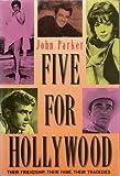 Five for Hollywood:Elizabeth Taylor/ Rock Hudson / Natalie Wood / Montgomery Clift / James Dean by John Parker (1991-04-02)