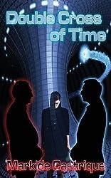 Double Cross of Time by Mark de Castrique (2013-02-15)