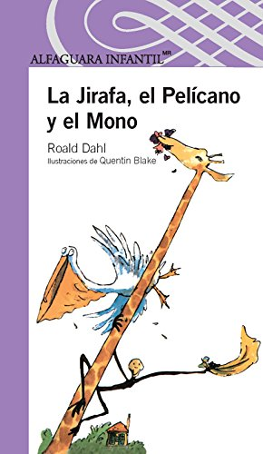 Descargar Libro La Jirafa, el Pelícano y el Mono/ The Giraffe and the Pelly and Me de Roald Dahl