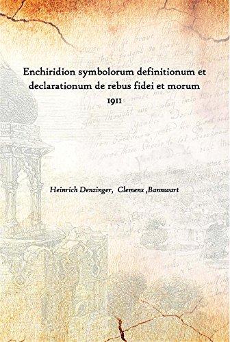 Enchiridion symbolorum definitionum et declarationum de rebus fidei et morum 1911 [Hardcover]