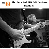 The Mark Radcliffe Folk Sessions: The Rails