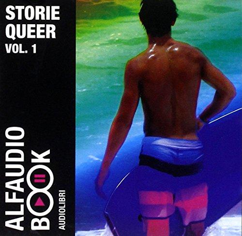 Storie Queer. Audiolibro. CD Audio vol. 1 - Maurizio 1984-La voce registrata-San Sebastiano-Telefonate