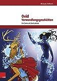Ovid, Verwandlungsgeschichten: Ein Comic als Ovid-Lektüre - Michaela Hellmich
