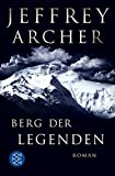 Berg der Legenden: Roman - Jeffrey Archer