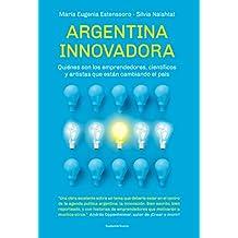 Argentina innovadora: Quiénes son los emprendedores, científicos y artistas que están cambiando el país